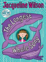 The Longest Whale Song Jaqueline Wilson