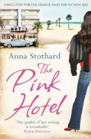 The Pink Hotel Anna Stothard